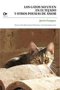 Los gatos no viven en el tejado y otros poemas