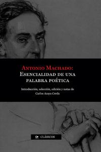 Antonio Machado / Esencialidad de una palabra poética